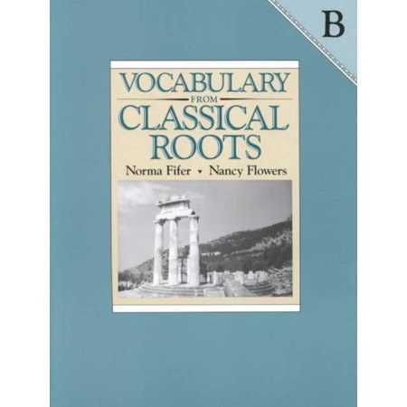 Vocabulary from Classical Roots B Student Grd 8 (Vocabulary For The College Bound Student Answer Key)