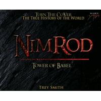 Preflood to Nimrod to Exodus: Nimrod: The Tower of Babel by Trey Smith (Hardcover)