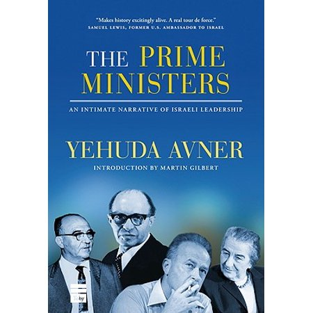 The Prime Ministers : An Intimate Narrative of Israeli (Office Of The Prime Minister Trinidad Address)