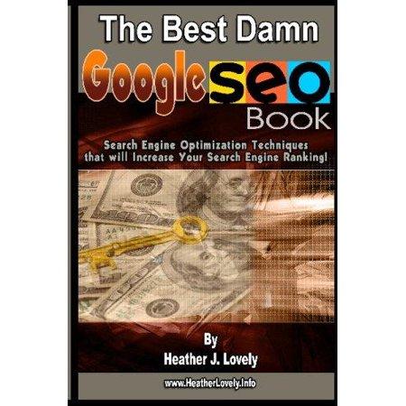 The Best Damn Google Seo Book   Black   White Edition