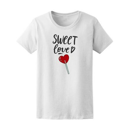 Sweet Love Quote Heart Lollipop Tee Women's -Image by Shutterstock