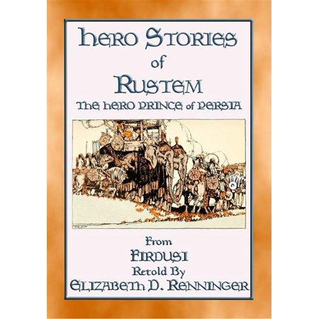 HERO STORIES OF RUSTEM - The Hero Prince of Persia -