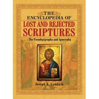 The Encyclopedia of Lost and Rejected Scriptures (Hardcover)
