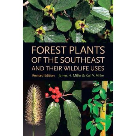 Forest Life - Forest Plants of the Southeast and Their Wildlife Uses
