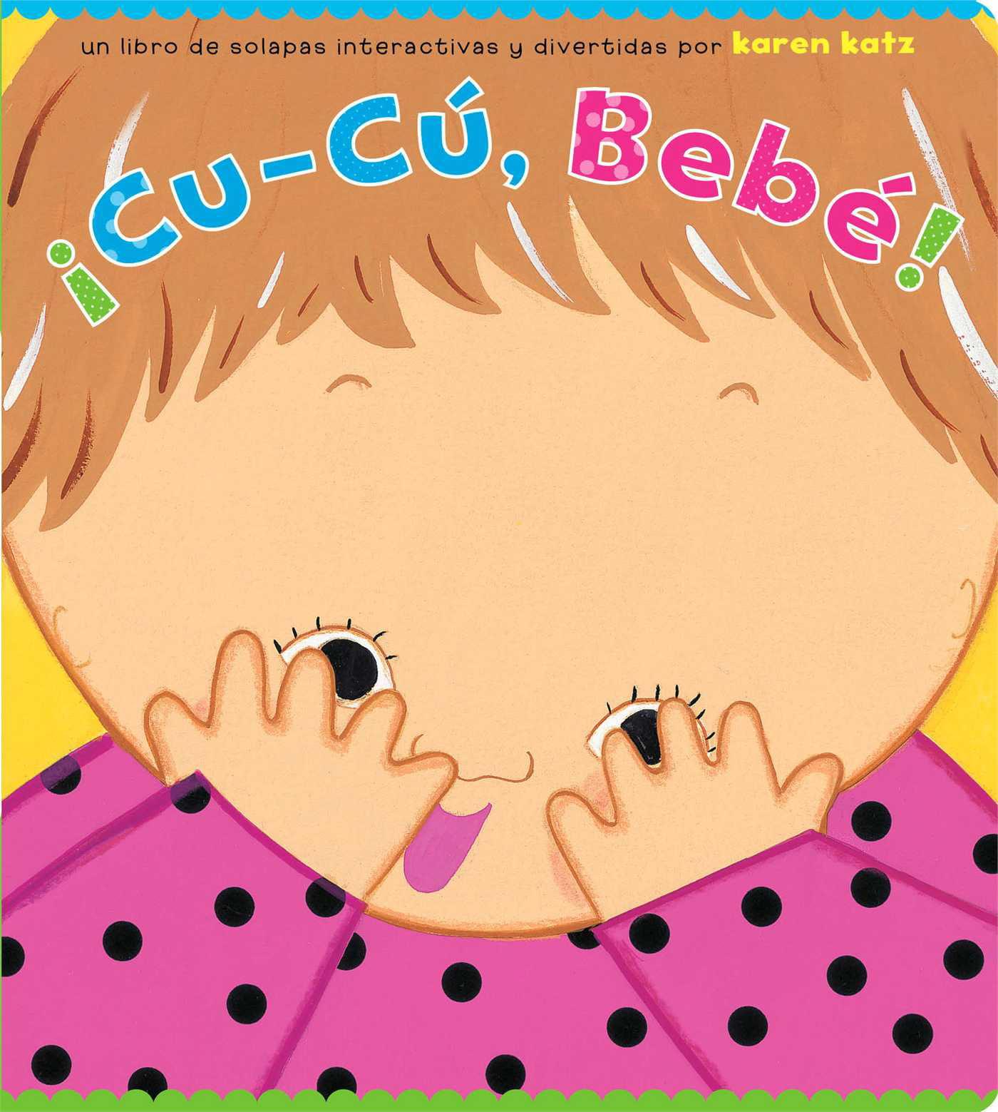 Cu-Cu Bebe Peek-a-Baby (Board Book)