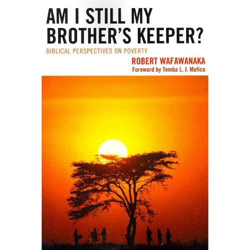 Am I Still My Brother's Keeper?: Biblical Perspectives on Poverty