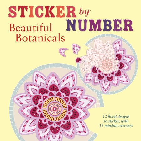 Sticker by Number: Beautiful Botanicals : 12 Floral Designs to Sticker, with 12 Mindful Exercises](Easy Color By Number)