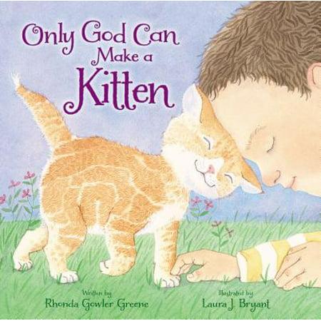 - Only God Can Make a Kitten
