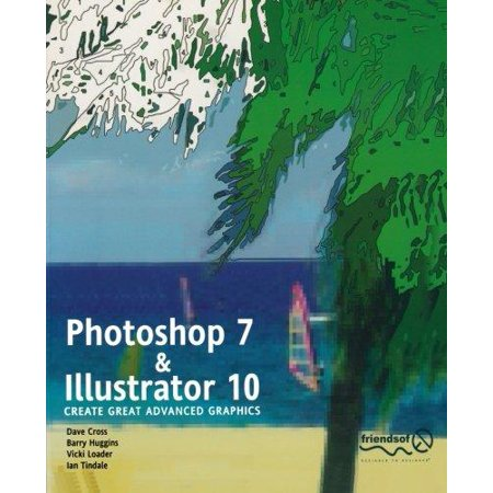 Photoshop 7 And Illustrator 10  Create Great Advanced Graphics