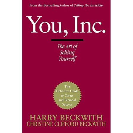 You, Inc.: The Art of Selling Yourself (Best Way To Sell Your Art)