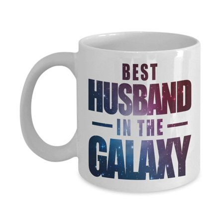 Best Husband In The Galaxy Outer Space Coffee & Tea Gift Mug, Birthday and Anniversary