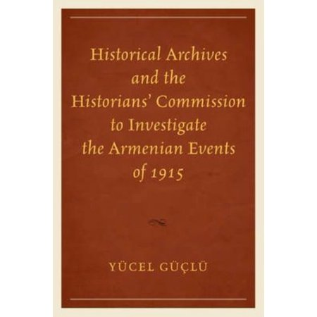 Historical Archives And The Historians Commission To Investigate The Armenian Events Of 1915
