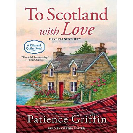 Kilts and Quilts: To Scotland with Love (Audiobook)