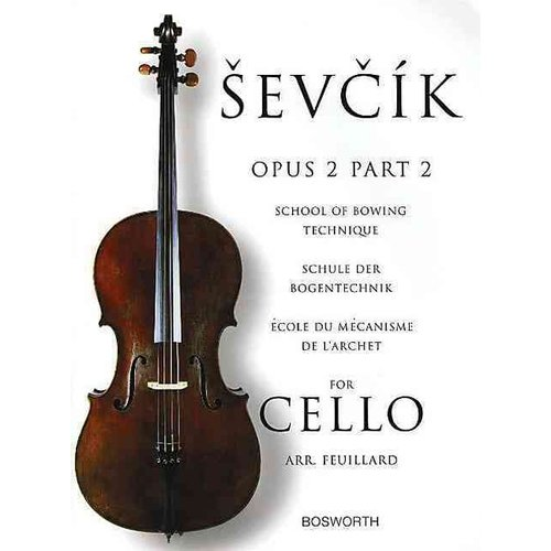Sevcik for Cello - Opus 2: School of Bowing Technique, Schule der Bogentechnik,  ecole du mecanisme de larchet