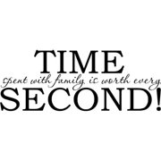 Design on Style  TIME spent with family is worth every SECOND!' Vinyl Wall Lettering