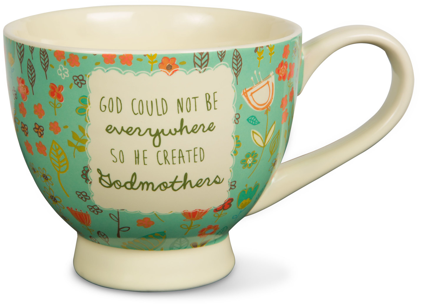 A Mother's Love God Could Not Be Everywhere so He Created Godmothers Teal Floral Soup Bowl Mug 17 oz by Pavilion Gift Company