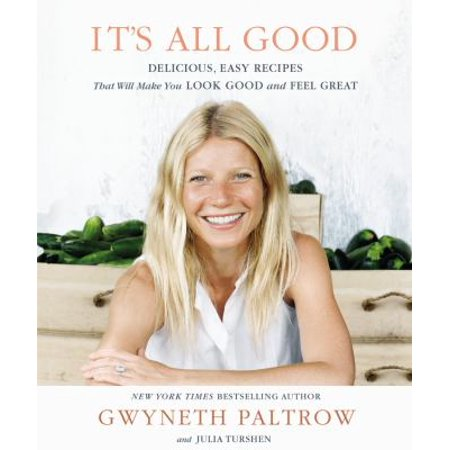 Its All Good  Delicious  Easy Recipes That Will Make You Look Good And Feel Great