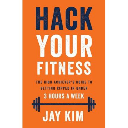 Hack Your Fitness : The High Achiever