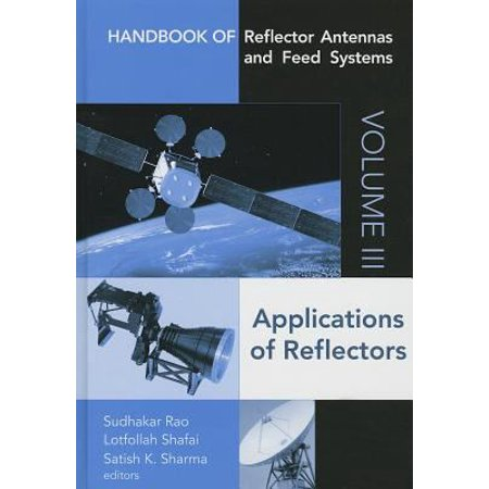 Handbook of Reflector Antennas and Feed Systems: Applications of Reflectors