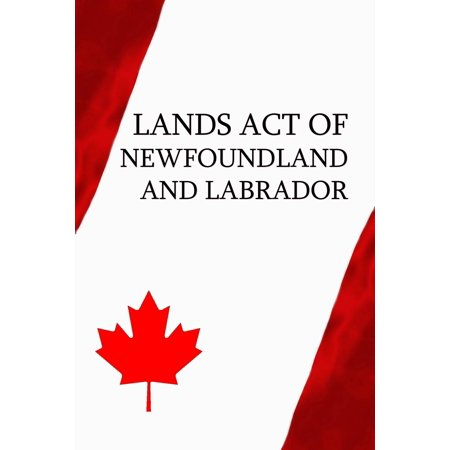 Lands Act of Newfoundland and Labrador - eBook