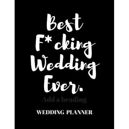 Wedding Planner Checklist : Organize Your Dream Wedding and Keep Track of Your Budget, Lists and Timelines with this Modern Wedding Planner - Best F*cking Wedding