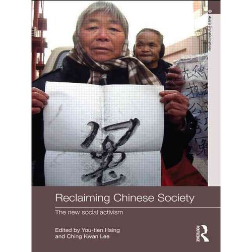 Reclaiming Chinese Society : The New Social Activism