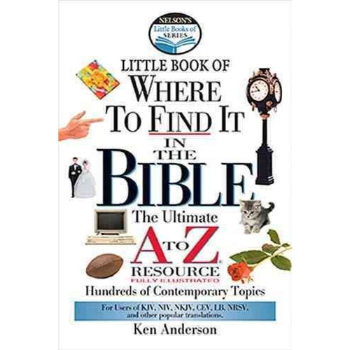 Little Book of Where to Find It in the Bible: The Ultimate A-To-Z Resource