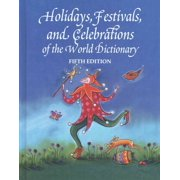 Holidays, Festivals and Celebrations of the World Dictionary