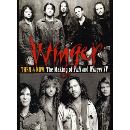 Winger: Then And Now - The Making Of Pull And Winger IV