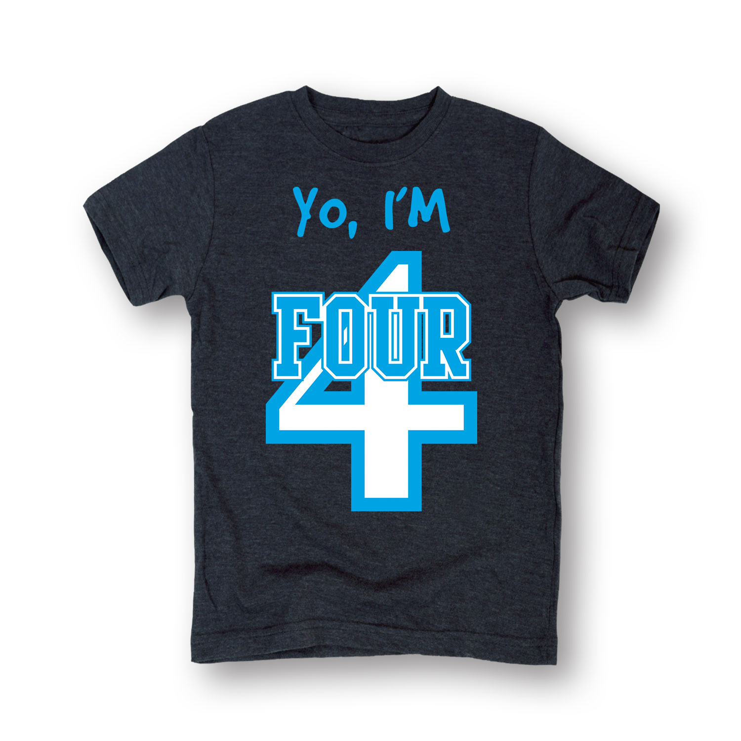 Yo, I'm Four - TODDLER SHORT SLEEVE TEE
