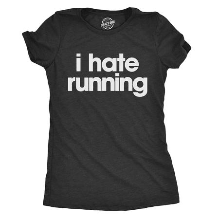 Womens I Hate Running Tshirt Funny Sarcastic Marathon Runner Fitness Workout Tee For (Marathon Running Shirts)