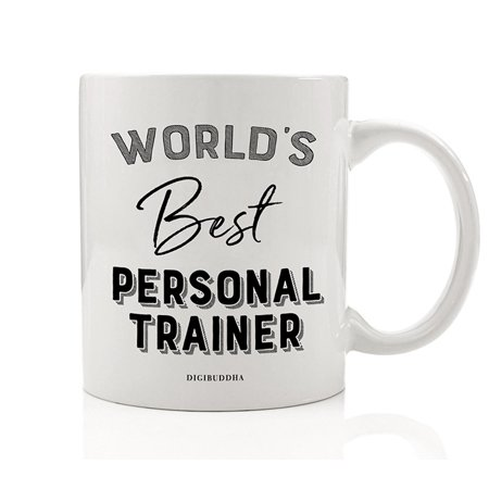 World's Best Personal Trainer Coffee Mug Gift Idea Certified Fitness Instructor Encouragement & Support for Motivated Training Christmas Holiday Birthday Present 11oz Ceramic Tea Cup Digibuddha