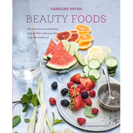 Beauty Foods : 65 nutritious and delicious recipes that make you shine from the inside (Cool Things To Make Out Of Wine Corks)