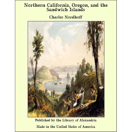 Northern California, Oregon, and the Sandwich Islands - (The Religious Conflicts In Northern Ireland Started With)