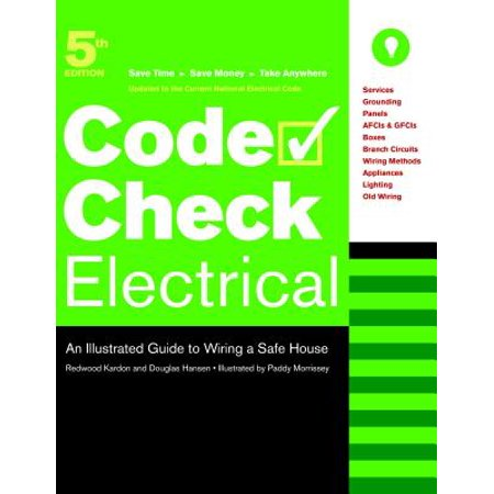 Awe Inspiring Code Check Electrical An Illustrated Guide To Wiring A Safe House Wiring 101 Ivorowellnesstrialsorg
