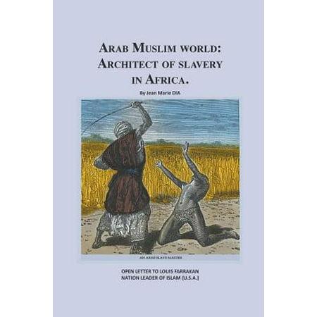 Arab Muslim World : Architect of Slave Trade in Africa](No Halloween In Islam)