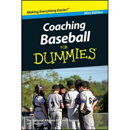 Coaching Baseball For Dummies, Mini Edition - eBook Baseball Coaching Tips Drills