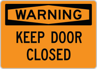 "14""x10"" OSHA Safety Sign : Warning Keep Door Closed. .040"" aluminum by"