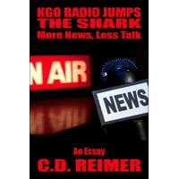 KGO Radio Jumps The Shark: More News, Less Talk (Essay) - eBook