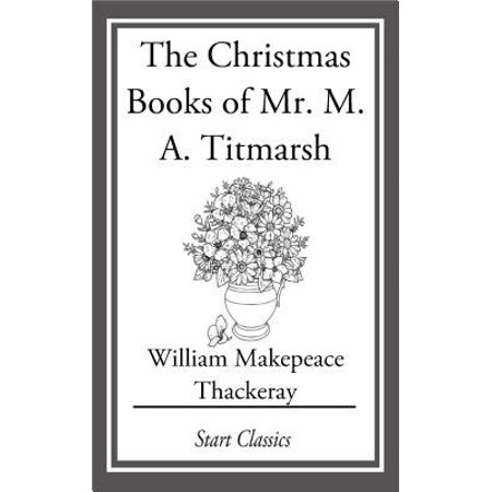The Christmas Books of Mr. M. A. Titm - eBook