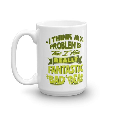 Fantastic Bad Ideas Funny Sarcastic Adulting Humor Quote Coffee & Tea Gift Mug Cup, Desk Décor, Items And Birthday Gag Gifts For A Young Adult, Joker Office Coworker & Weirdo Best Friend