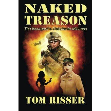 Naked Treason: The Insurgent's Debutante Mistress - image 1 of 1