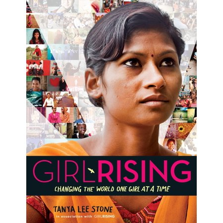 Girl Rising : Changing the World One Girl at a