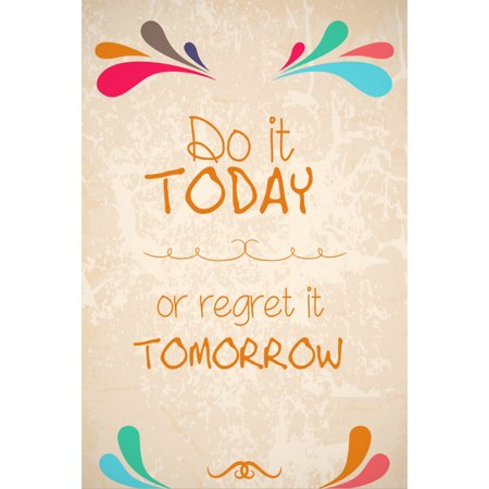 Aluminum Metal Do It Today Or Regret It Tomorrow Motivational Sign Inspirational Quote
