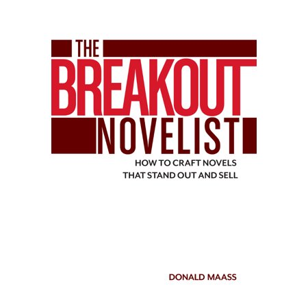 The Breakout Novelist : How to Craft Novels That Stand Out and