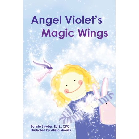 Angel Wings Scrapbooks - Angel Violet's Magic Wings - eBook