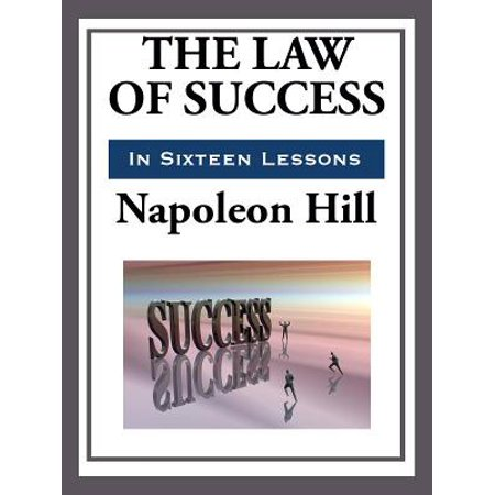 The Law of Success in Sixteen Lessons - eBook (The Law Of Success In 16 Lessons)