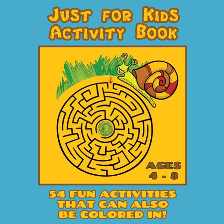 Just for Kids Activity Book Ages 4 to 8 : Travel Activity Book with 54 Fun Coloring, What's Different, Logic, Maze and Other Activities (Great for Four to Eight Year Old Boys and Girls)