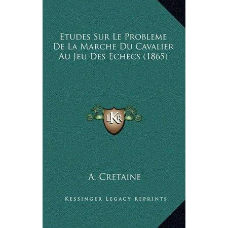 Etudes Sur Le Probleme De La Marche Du Cavalier Au Jeu Des Echecs  1865