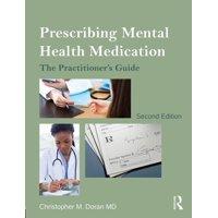 Prescribing Mental Health Medication: The Practitioner's Guide (Paperback)